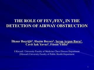 THE ROLE OF FEV 1 /FEV 6  IN THE DETECTION OF AIRWAY OBSTRUCTION