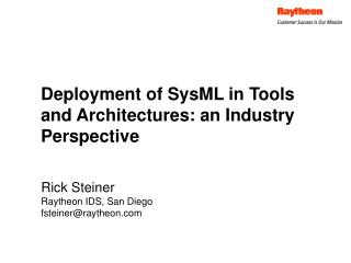 Deployment of SysML in Tools and Architectures: an Industry Perspective