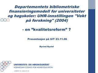 Fra og med 2006: Budsjetter fordeles etter vitenskapelig publisering i U&H-sektoren