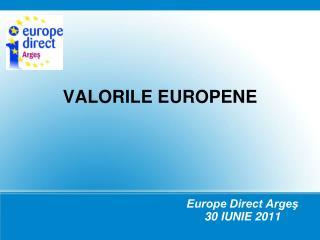 VALORILE EUROPENE