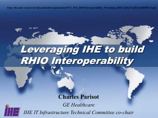 Leveraging IHE to build RHIO Interoperability