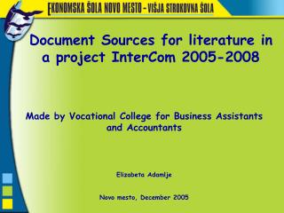 Document Sources for literature in a project InterCom 2005-2008