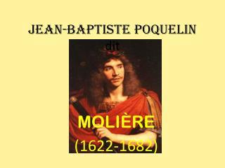 JEAN-BAPTISTE POQUELIN dit