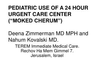 TEREM Immediate Medical Care. Rechov Ha Mem Gimmel 7. Jerusalem, Israel