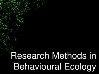 Research Methods in Behavioural Ecology