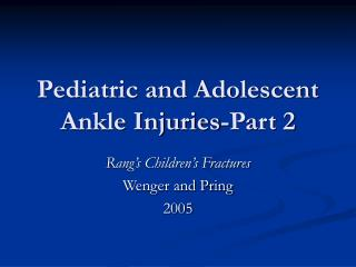 Pediatric and Adolescent Ankle Injuries-Part 2