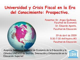 Universidad y Crisis Fiscal en la Era del Conocimiento: Prospectiva.