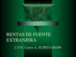 RENTAS DE FUENTE EXTRANJERA