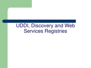 UDDI, Discovery and Web Services Registries