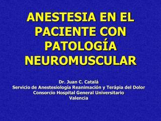 ANESTESIA EN EL PACIENTE CON PATOLOG A NEUROMUSCULAR