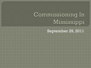 Commissioning In Mississippi