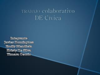 TRABAJO  colaborativo DE  Cívica
