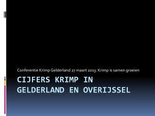 Cijfers krimp in  gelderland  en  overijssel