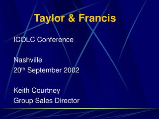 ICOLC Conference Nashville 20 th  September 2002 Keith Courtney Group Sales Director