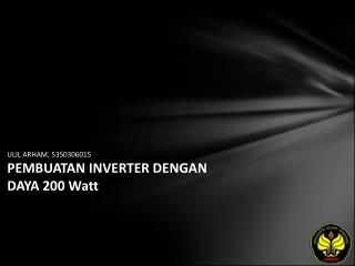 ULIL ARHAM, 5350306015 PEMBUATAN INVERTER DENGAN DAYA 200 Watt