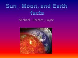 Michael , Barbara , Jayne