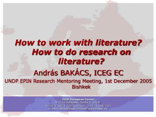 How to work with literature? How to do research on literature? András BAKÁCS, ICEG EC