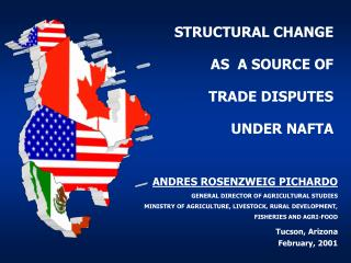 STRUCTURAL CHANGE AS  A SOURCE OF TRADE DISPUTES UNDER NAFTA
