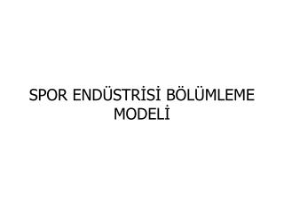 SPOR END�STR?S? B�L�MLEME MODEL?