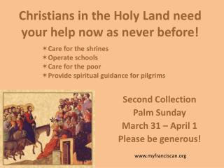 Christians in the Holy Land need your help now as never before!