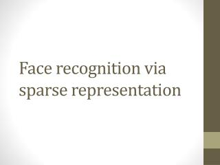 Face recognition via sparse representation
