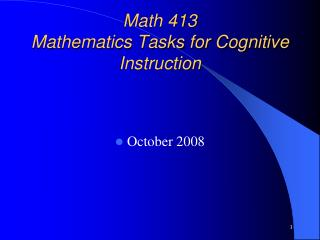 Math 413 Mathematics Tasks for Cognitive Instruction