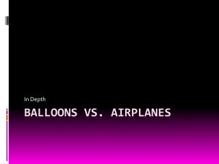 Balloons VS. Airplanes