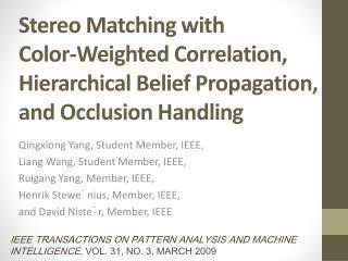 Qingxiong  Yang, Student Member, IEEE,  Liang  Wang, Student Member, IEEE,