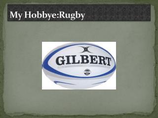 My  Hobbye:Rugby