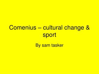 Comenius – cultural change & sport