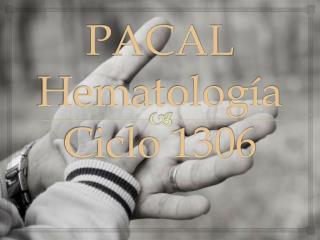 PACAL Hematología Ciclo 1306