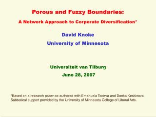 Porous and Fuzzy Boundaries: A Network Approach to Corporate Diversification* David Knoke