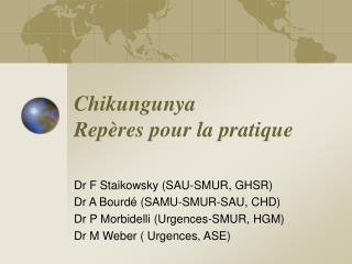 Chikungunya Repères pour la pratique