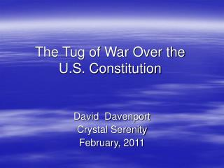 The Tug of War Over the  U.S. Constitution