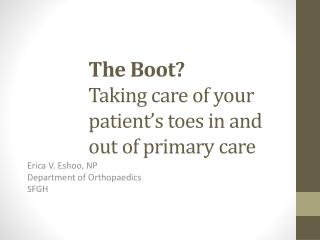 The Boot? Taking care of your patient�s toes in and out of primary care