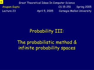 Probability III: The probabilistic method & infinite probability spaces