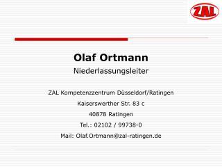 Olaf Ortmann Niederlassungsleiter ZAL Kompetenzzentrum Düsseldorf/Ratingen