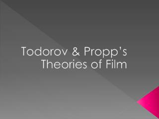 Todorov & Propp's Theories of Film