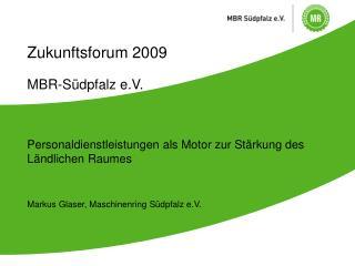 Zukunftsforum 2009 MBR-Südpfalz e.V.