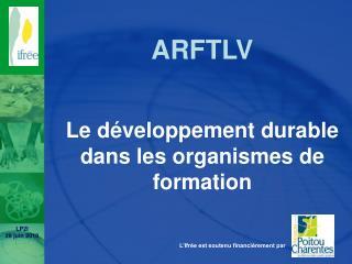 ARFTLV Le développement durable dans les organismes de formation
