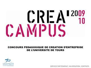 CONCOURS PEDAGOGIQUE DE CREATION D'ENTREPRISE         DE L'UNIVERSITE DE TOURS