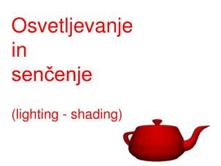 Osvetljevanje  in  senčenje (lighting - shading)