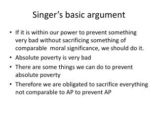 "singer solution world poverty argument essays find in the essay ""the singer solution to world poverty "" philosopher peter singer addresses the issue of poverty by related essays singer argument essay"