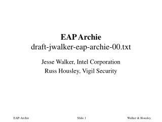 EAP Archie draft-jwalker-eap-archie-00.txt