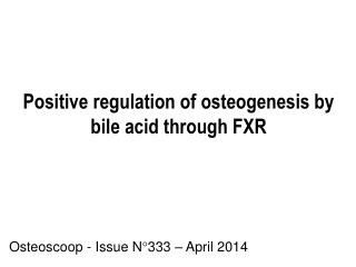 Positive regulation of osteogenesis by bile acid through FXR