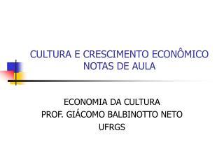 CULTURA E CRESCIMENTO ECONÔMICO NOTAS DE AULA