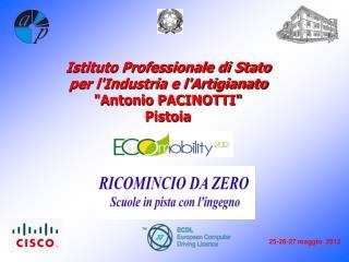 """Istituto Professionale di Stato per l'Industria e l'Artigianato """"Antonio PACINOTTI"""" Pistoia"""