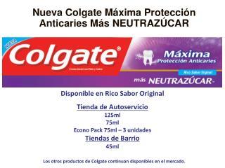 Nueva Colgate Máxima Protección Anticaries Más NEUTRAZÚCAR