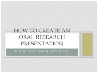How to create an oral research presentation