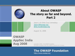 About OWASP  The story so far and beyond. Part 2